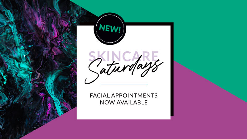 New Skincare Saturday's! Facial Appointments now available
